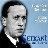Setkání sKarlem Čapkem - František Novotný, Luděk Munzar