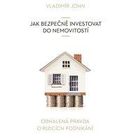 Jak bezpečně investovat do nemovitostí - Vladimír John