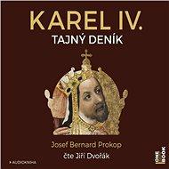 Karel IV. - Tajný deník [Audiokniha] - Josef Bernard Prokop