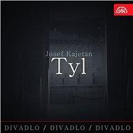 Divadlo, divadlo, divadlo Josef Kajetán Tyl - Josef Kajetán Tyl