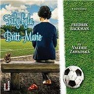Tady byla Britt-Marie [Audiokniha] - Fredrik Backman
