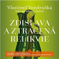 Zdislava a ztracená relikvie [Audiokniha] - Vlastimil Vondruška