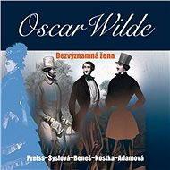 Bezvýznamná žena - Oscar Wilde
