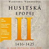 Husitská epopej II - Vlastimil Vondruška
