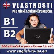 Angličtina – Vlastnosti pro pokročilejší B1_B2 - kolektív autorov
