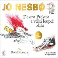 Doktor Proktor a velká loupež zlata [Audiokniha] - Jo Nesbo