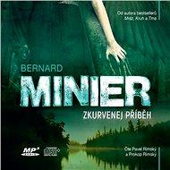 Zkurvenej příběh [Audiokniha] - Bernard Minier
