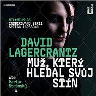 Muž, který hledal svůj stín [Audiokniha] - David Lagercrantz