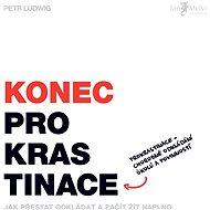 Konec prokrastinace [Audiokniha] - Petr Ludwig