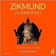 Zikmund Lucemburský - Josef Bernard Prokop
