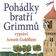 Pohádky bratří Grimmů vypráví Arnošt Goldflam - Jacob a Wilhelm Grimmoví