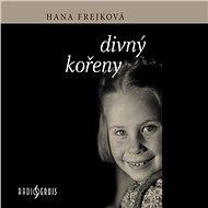 Divný kořeny - Hana Frejková