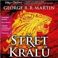 Hra o trůny 2 - Střet králů - George R. R. Martin