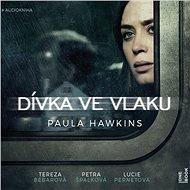 Dívka ve vlaku [Audiokniha] - Paula Hawkins