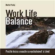 Work Life Balance - Martin Prodaj