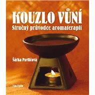 Kouzlo vůní - Šárka Pavličová