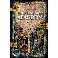 Kouzelný meč Abaddon - Otomar Dvořák