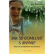Jak se domluvit s jinými - Jan Bouzek