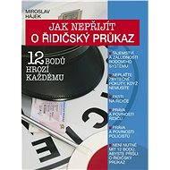 Jak nepřijít o řidičský průkaz - Miroslav Hájek