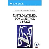 Ošetřovatelská dokumentace v praxi - Lubomír Vondráček, Miloslav Ludvík, Jana Nováková