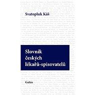 Slovník českých lékařů-spisovatelů - Svatopluk Káš