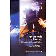 Psychologie a internet - David Šmahel