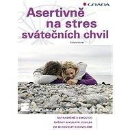 Asertivně na stres svátečních chvil - Tomáš Novák