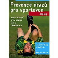 Prevence úrazů pro sportovce - Jaroslav Pilný, kolektiv a