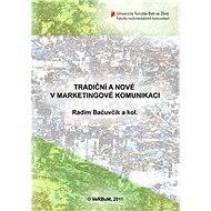 Tradiční a nové v marketingové komunikaci - Radim Bačuvčík, a kolektiv