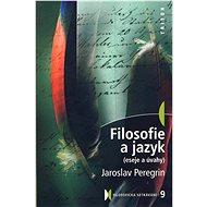 Filosofie a jazyk - Jaroslav Peregrin
