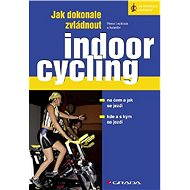 Jak dokonale zvládnout indoorcycling - Hana Lepková, kolektiv a