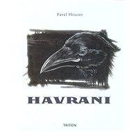 Havrani - Pavel Houser