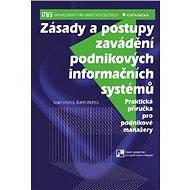Zásady a postupy zavádění podnikových informačních systémů - Ivan Vrana, Karel Richta