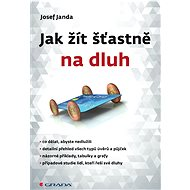 Jak žít šťastně na dluh - Josef Janda