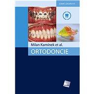 Ortodoncie - Milan Kamínek, at al