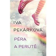Péra a perutě - Iva Pekárková