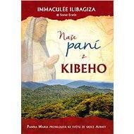 Naše paní z Kibeho - Immaculée Ilibagiza, Steve Erwin
