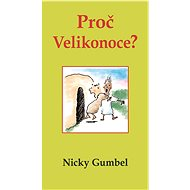 Proč Velikonoce? - Nicky Gumbel