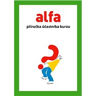 Alfa – příručka účastníka kurzu - Alfa