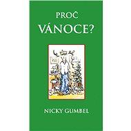 Proč Vánoce? - Nicky Gumbel