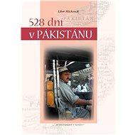 528 dní v Pákistánu - Libor Michvocík