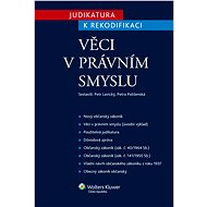 Judikatura k rekodifikaci: Věci v právním smyslu - Petr Lavický, Petra Polišenská