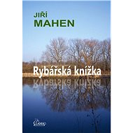 Rybářská knížka - Jiří Mahen