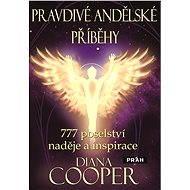 Pravdivé andělské příběhy - Diana Cooper