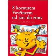 S kocourem Vavřincem od jara do zimy - Věra Faltová, Dagmar Lhotová, Zdeněk, K. Slabý