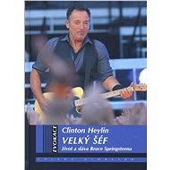 Velký šéf - Clinton Heylin