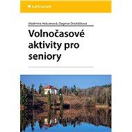 Volnočasové aktivity pro seniory - Vladimíra Holczerová, Dagmar Dvořáčková