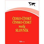 Česko-čínský / čínsko-český malý slovník - kolektiv autorů TZ-one