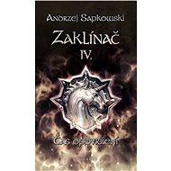 Zaklínač IV. - Čas opovržení - Andrzej Sapkowski