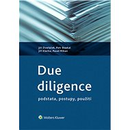 Due diligence - podstata, postupy, použití - Jiří Dvořáček, Petr Boukal, Jiří Klečka, Pavel Mikan